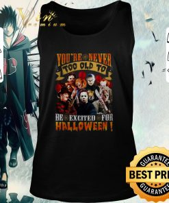 Nice Horror movie characters you re never too old to be excited for halloween shirt 2 1 247x296 - Nice Horror movie characters you're never too old to be excited for halloween shirt