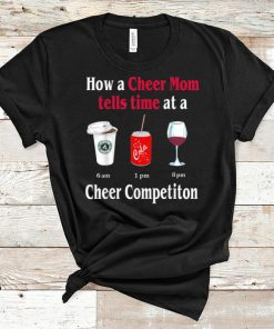 Nice How A Cheer Mom Tell Time At A Cheer Competition shirt 1 1 247x296 - Nice How A Cheer Mom Tell Time At A Cheer Competition shirt