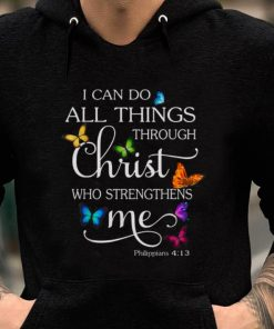 Nice I Can Do All Things through Christ Who Strengthens Me Butterfly shirt 2 1 247x296 - Nice I Can Do All Things through Christ Who Strengthens Me Butterfly shirt