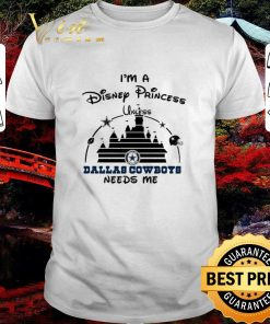 Nice I m a Disney Princess unless Dallas Cowboys needs me shirt 1 1 247x296 - Nice I'm a Disney Princess unless Dallas Cowboys needs me shirt