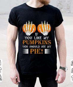 Nice If You Like My Pumpkins You Should See My Pie Boobs shirt 2 1 247x296 - Nice If You Like My Pumpkins You Should See My Pie! Boobs shirt