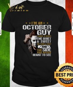 Nice Michael Myers i m a october guy i have 3 sides the quiet sweet shirt 1 1 247x296 - Nice Michael Myers i'm a october guy i have 3 sides the quiet sweet shirt