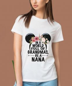 Nice Minnie Mouse Head In A World Full Of Grandmas Be A Nana shirt 2 1 247x296 - Nice Minnie Mouse Head In A World Full Of Grandmas Be A Nana shirt