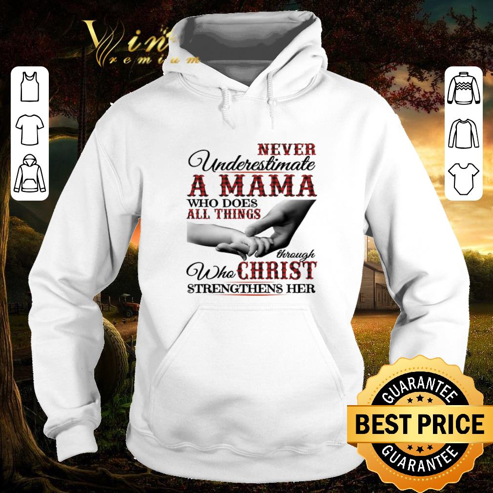Nice Never underestimate a Mama who does all things through christ shirt