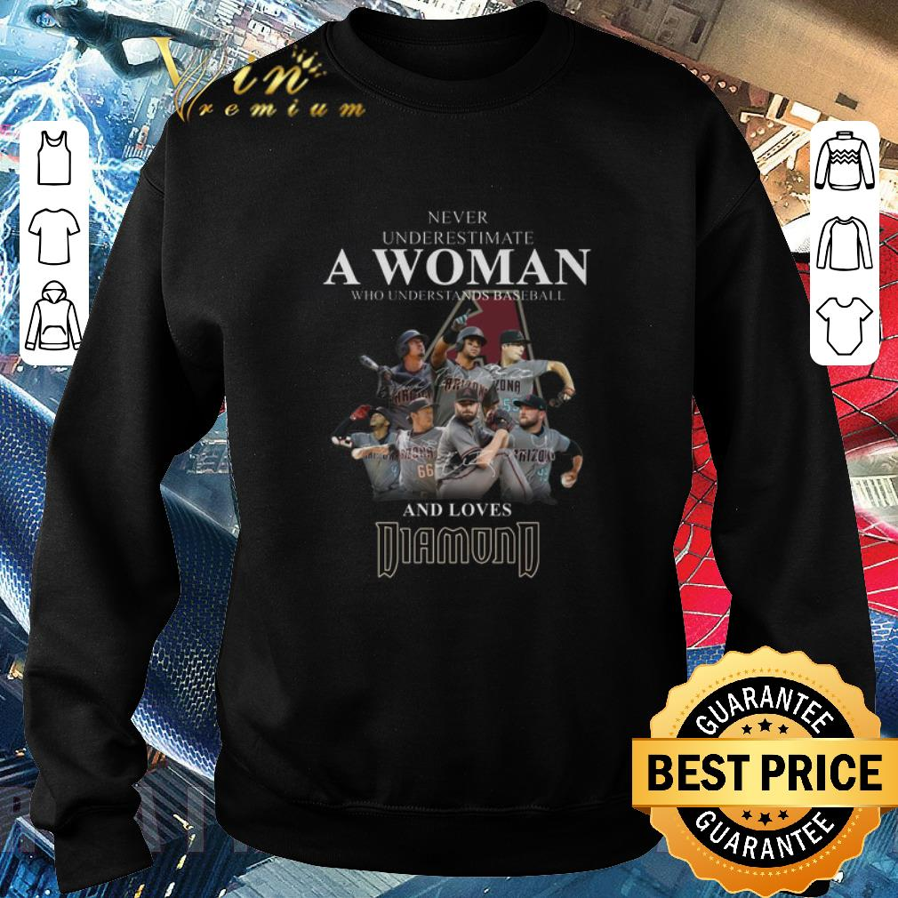 Nice Never underestimate a woman baseball loves Arizona Diamondbacks shirt