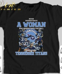 Nice Never underestimate a woman who understands Tennessee Titans shirt 1 1 247x296 - Nice Never underestimate a woman who understands Tennessee Titans shirt
