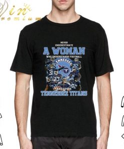 Nice Never underestimate a woman who understands Tennessee Titans shirt 2 1 247x296 - Nice Never underestimate a woman who understands Tennessee Titans shirt