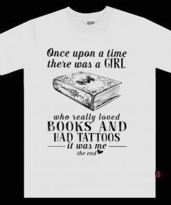 Nice Once Upon A Time There Was A Girl Who Really Loved Books And Had Tatoos shirt 1 1 247x296 - Nice Once Upon A Time There Was A Girl Who Really Loved Books And Had Tatoos shirt