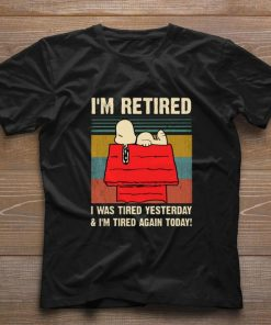Nice Snoopy i m retired i was tired yesterday i m tired again today shirt 1 1 247x296 - Nice Snoopy i'm retired i was tired yesterday & i'm tired again today shirt