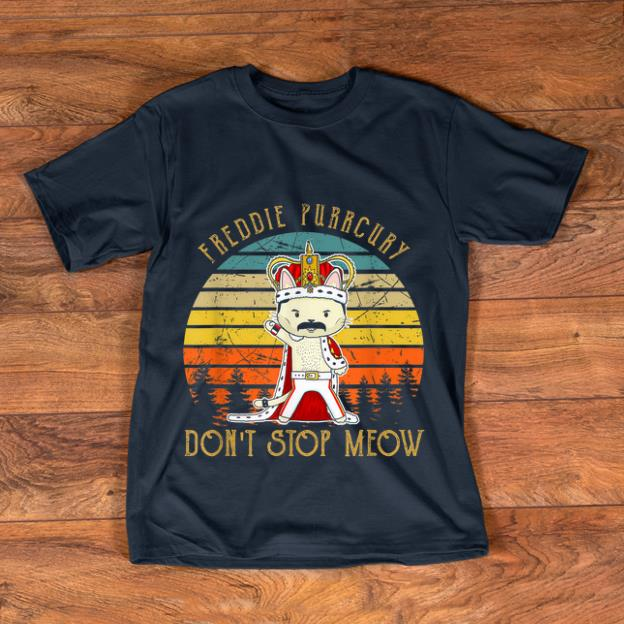 Nice Vintage Freddie Purrcury Don't Stop Meow shirt