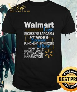 Nice Walmart i use excessive sarcasm at work because punching someone shirt 1 1 247x296 - Nice Walmart i use excessive sarcasm at work because punching someone shirt
