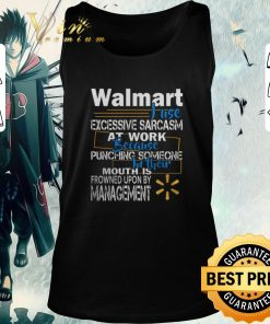 Nice Walmart i use excessive sarcasm at work because punching someone shirt 2 1 247x296 - Nice Walmart i use excessive sarcasm at work because punching someone shirt