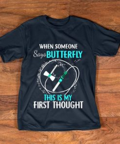 Nice When Someone Says Butterfly This Is My First Thought shirt 1 1 247x296 - Nice When Someone Says Butterfly This Is My First Thought shirt