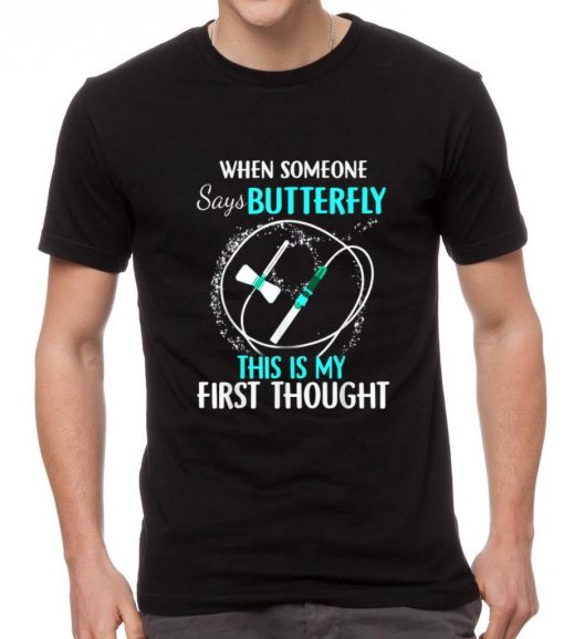 Nice When Someone Says Butterfly This Is My First Thought shirt 2 1 510x578 - Nice When Someone Says Butterfly This Is My First Thought shirt