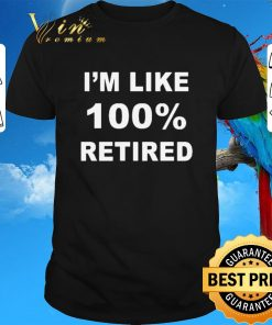 Official I m like 100 retired shirt sweater 1 1 247x296 - Official I'm like 100% retired shirt sweater