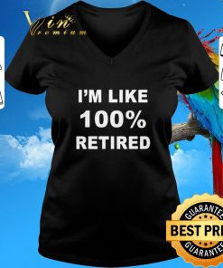 Official I m like 100 retired shirt sweater 2 1 247x296 - Official I'm like 100% retired shirt sweater