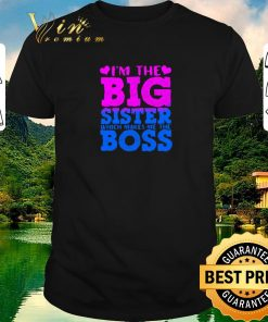 Official I m the big sister which makes me the boss shirt sweater 1 1 247x296 - Official I'm the big sister which makes me the boss shirt sweater