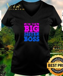 Official I m the big sister which makes me the boss shirt sweater 2 1 247x296 - Official I'm the big sister which makes me the boss shirt sweater