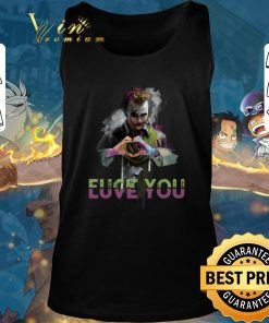 Official Joker Fuck You Love You shirt 2 1 247x296 - Official Joker Fuck You Love You shirt
