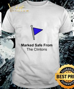 Official Marked safe from the clintons shirt 1 1 247x296 - Official Marked safe from the clintons shirt
