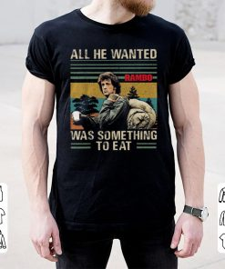 Official Rambo All He Wanted Was Something To Eat Vintage shirt 2 1 247x296 - Official Rambo All He Wanted Was Something To Eat Vintage shirt