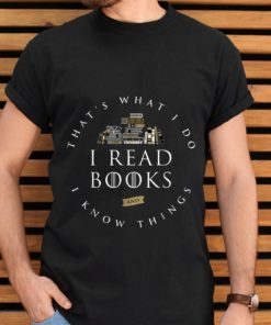 Official That s What I Do I Read And I Know Things Book Lover shirt 2 1 247x296 - Official That's What I Do I Read And I Know Things Book Lover shirt