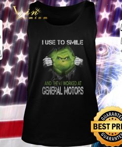 Original Grinch i used to smile and then i worked at General Motors shirt 2 1 247x296 - Original Grinch i used to smile and then i worked at General Motors shirt