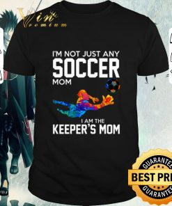 Original I m not just any soccer mom i am the keeper s mom shirt 1 1 247x296 - Original I'm not just any soccer mom i am the keeper's mom shirt