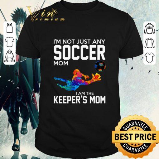 Original I m not just any soccer mom i am the keeper s mom shirt 1 1 510x510 - Original I'm not just any soccer mom i am the keeper's mom shirt