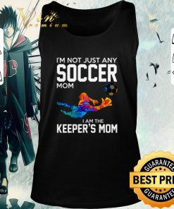 Original I m not just any soccer mom i am the keeper s mom shirt 2 1 247x296 - Original I'm not just any soccer mom i am the keeper's mom shirt