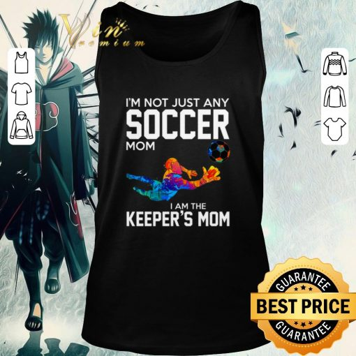 Original I m not just any soccer mom i am the keeper s mom shirt 2 1 510x510 - Original I'm not just any soccer mom i am the keeper's mom shirt