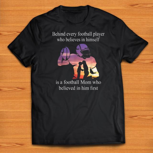 Premium Behind Every Football Player - Football Mom shirts