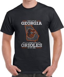 Premium I may live in Georgia but i ll always have the Orioles in my DNA shirt 2 1 247x296 - Premium I may live in Georgia but i'll always have the Orioles in my DNA shirt