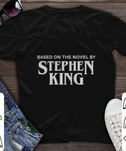 Pretty Based on the novel by Stephen King shirt 1 1 247x296 - Pretty Based on the novel by Stephen King shirt