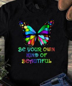 Pretty Be Your Own Kind of Beautiful Butterfly shirts 1 1 247x296 - Pretty Be Your Own Kind of Beautiful Butterfly shirts