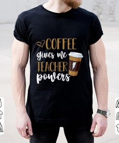 Pretty Coffee Gives Me Teacher Powers shirt 2 1 247x296 - Pretty Coffee Gives Me Teacher Powers shirt