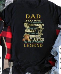 Pretty Dad You Are As Awesome As Snowman Bandit Buford T justice Legend shirt 2 1 247x296 - Pretty Dad You Are As Awesome As Snowman Bandit Buford T.justice Legend shirt