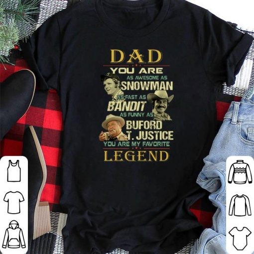 Pretty Dad You Are As Awesome As Snowman Bandit Buford T justice Legend shirt 2 1 510x510 - Pretty Dad You Are As Awesome As Snowman Bandit Buford T.justice Legend shirt