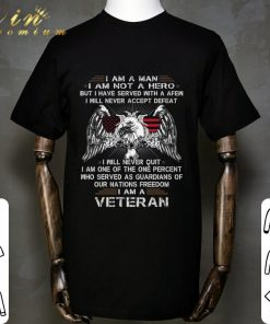 Pretty Eagle I am a man i am not a hero but i have served with a afew shirt 1 1 247x296 - Pretty Eagle I am a man i am not a hero but i have served with a afew shirt