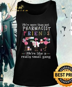 Pretty Flamingos we re more than just pharmacist friends shirt 2 1 247x296 - Pretty Flamingos we're more than just pharmacist friends shirt