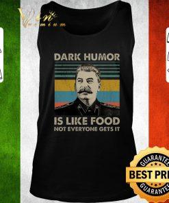 Pretty Joseph Stalin Dark humor is like food not everyone gets it shirt 2 1 247x296 - Pretty Joseph Stalin Dark humor is like food not everyone gets it shirt