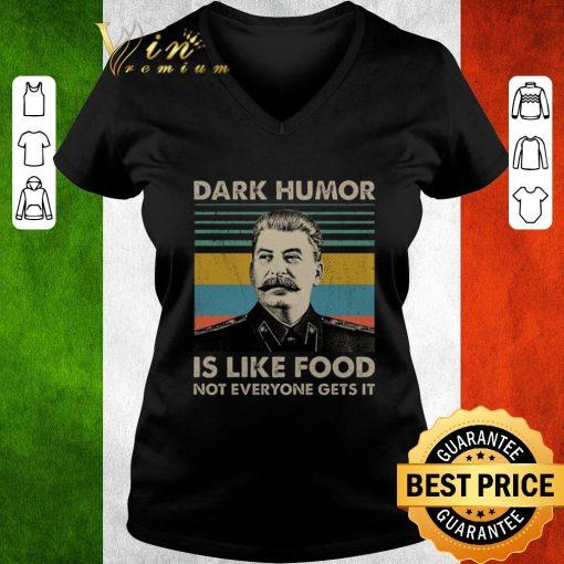 Pretty Joseph Stalin Dark humor is like food not everyone gets it shirt 3 1 510x510 - Pretty Joseph Stalin Dark humor is like food not everyone gets it shirt