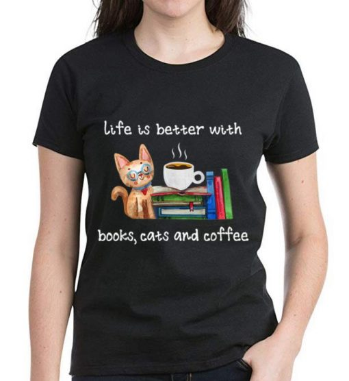 Pretty Life Is Better With Books Cats And Coffee shirt 3 1 510x556 - Pretty Life Is Better With Books Cats And Coffee shirt