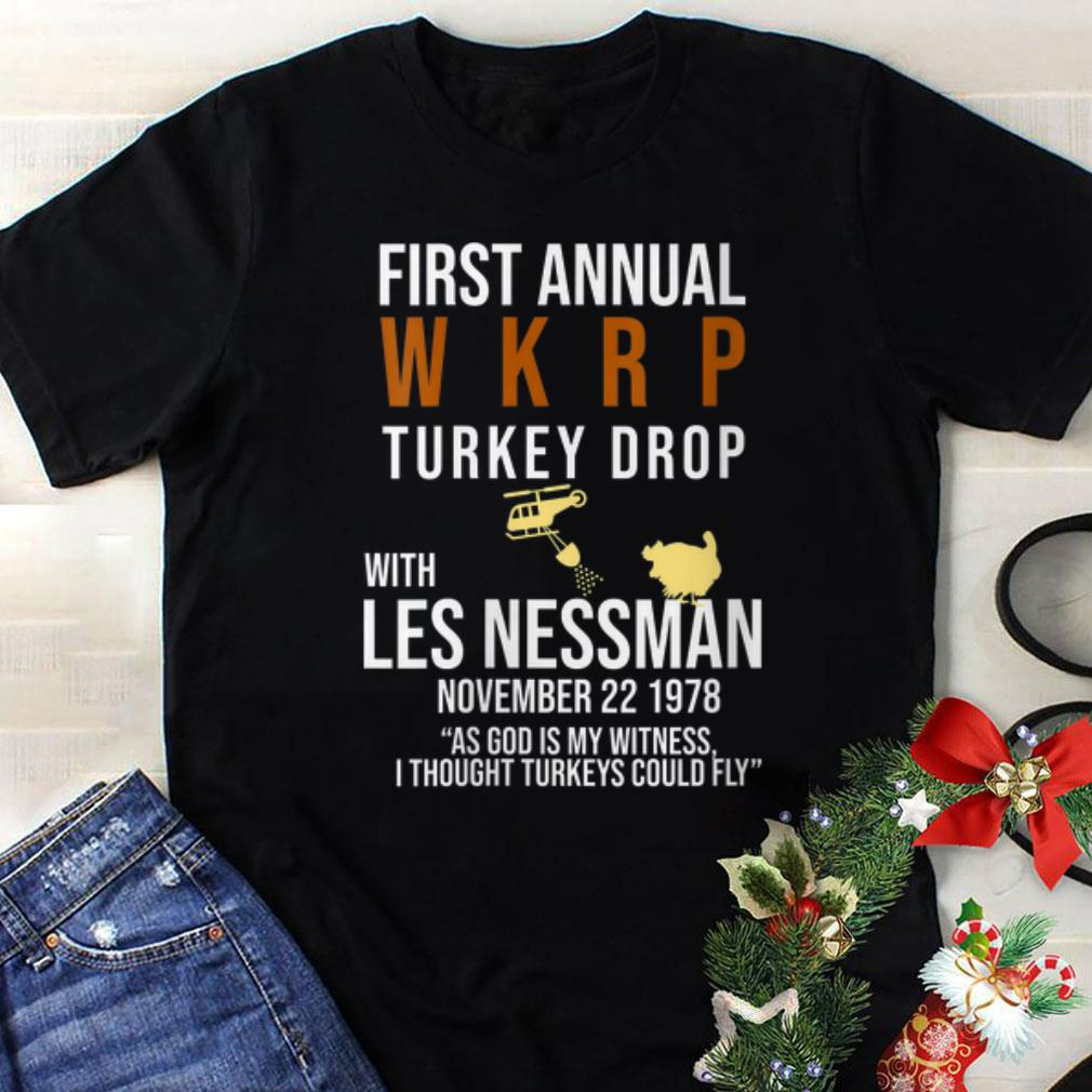 Awesome First Annual Wkrp Turkey Drop Les Nessman Turkeys Could Fly shirt
