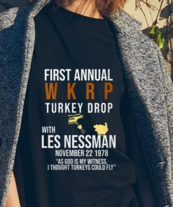Awesome First Annual Wkrp Turkey Drop Les Nessman Turkeys Could Fly shirt 2 1 247x296 - Awesome First Annual Wkrp Turkey Drop Les Nessman Turkeys Could Fly shirt