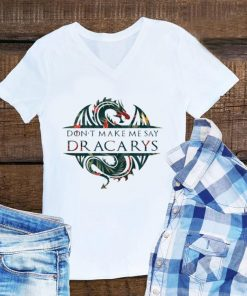 Awesome Flower Game Of Thrones Don t Make Me Say Dracarys Dragon shirt 1 1 247x296 - Awesome Flower Game Of Thrones Don't Make Me Say Dracarys Dragon shirt