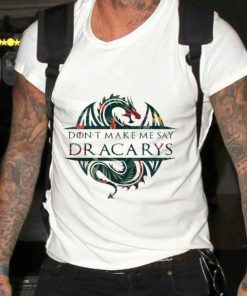 Awesome Flower Game Of Thrones Don t Make Me Say Dracarys Dragon shirt 2 1 247x296 - Awesome Flower Game Of Thrones Don't Make Me Say Dracarys Dragon shirt