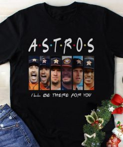 Awesome Friends Houston Astros I ll Be There For You shirt 1 1 247x296 - Awesome Friends Houston Astros I'll Be There For You shirt