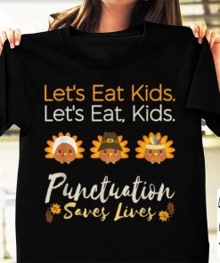 Awesome Let s eat kids Funny Thanksgiving Christmas Teacher Grammar shirt 1 1 247x296 - Awesome Let's eat kids Funny Thanksgiving Christmas Teacher Grammar shirt
