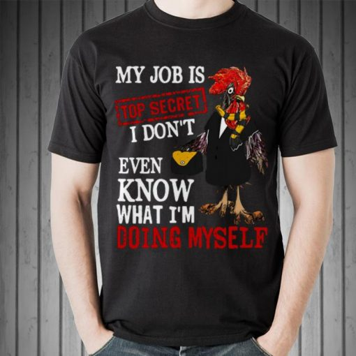 Awesome My Job Is Top Secret I Don t Even Know What I m Doing Myself shirt 2 1 510x510 - Awesome My Job Is Top Secret I Don't Even Know What I'm Doing Myself shirt